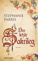 Stephanie Parris: Das letzte Sakrileg ★★★★