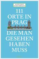 Matěj Černý: 111 Orte in Prag, die man gesehen habe muss ★★★★★