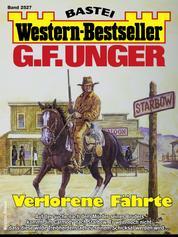 G. F. Unger Western-Bestseller 2527 - Verlorene Fährte