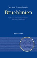 Wendelin Schmidt-Dengler: Bruchlinien Band 1