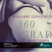 360 Grad: Die Fotografin (Ungekürzt)