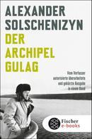 Alexander Solschenizyn: Der Archipel GULAG ★★★★
