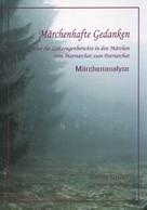 Gudrun Strüber: Märchenhafte Gedanken über die Zeitzeugen in den Märchen vom Matriarchat zum Patriarchat
