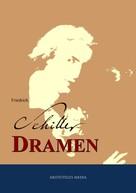 Friedrich Schiller: Friedrich Schillers Dramen