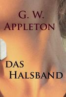 G.W. Appleton: Das Halsband - historischer Roman ★