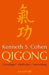 Qigong - Grundlagen, Methoden, Anwendung