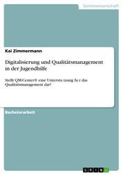Digitalisierung und Qualitätsmanagement in der Jugendhilfe - Stellt QM-Center® eine Unterstützung für das Qualitätsmanagement dar?