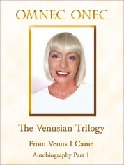 The Venusian Trilogy / From Venus I Came - Autobiography Part 1