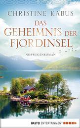 Das Geheimnis der Fjordinsel - Norwegenroman