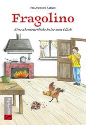 Fragolino - Eine abenteuerliche Reise zum Glück