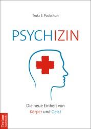 Psychizin - Die neue Einheit von Körper und Geist