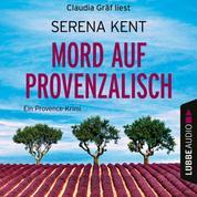 Mord auf Provenzalisch - Ein Provence-Krimi (Ungekürzt)