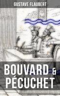 Gustave Flaubert: BOUVARD & PÉCUCHET
