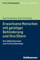 Ingo Emmelmann: Erwachsene Menschen mit geistiger Behinderung und ihre Eltern