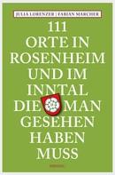 Julia Lorenzer: 111 Orte in Rosenheim und im Inntal, die man gesehen haben muss ★★★★