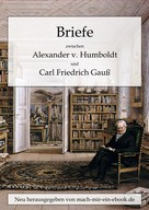 Alexander von Humboldt: Briefe zwischen A. v. Humboldt und Gauss ★★★