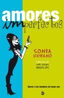 Sonia Urbano: Amores imperfectos