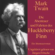 Mark Twain: Die Abenteuer und Fahrten des Huckleberry Finn - Ein Abenteuerroman