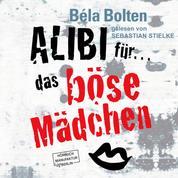 Alibi für das böse Mädchen - Mörderische Alibis 2, Band 2 (ungekürzt)