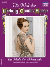 Die Welt der Hedwig Courths-Mahler 542 - Liebesroman - Die Schuld der schönen Anja