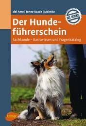 Der Hundeführerschein - Sachkunde – Basiswissen und Fragenkatalog