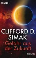 Clifford D. Simak: Gefahr aus der Zukunft ★★★