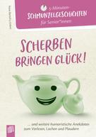 Petra Bartoli y Eckert: 5 - Minuten-Schmunzelgeschichten: Scherben bringen Glück!
