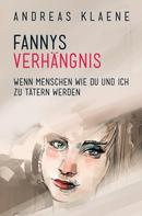 Andreas Klaene: FANNYS VERHÄNGNIS