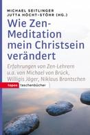 Michael Seitlinger: Wie Zen-Meditation mein Christsein verändert ★★★★