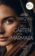 Tariq Ali: Die Gärten von Marmara