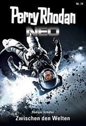 Perry Rhodan Neo 74: Zwischen den Welten - Staffel: Protektorat Erde 2 von 12