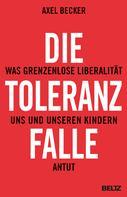 Axel Becker: Die Toleranzfalle ★★★★