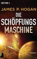 James P. Hogan: Die Schöpfungsmaschine ★★★★