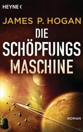 Die Schöpfungsmaschine - Roman
