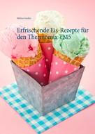 Melissa Garden: Erfrischende Eis-Rezepte für den Thermomix TM5 ★★★★