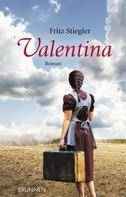 Fritz Stiegler: Valentina ★★★★
