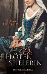 Die Flötenspielerin - Historischer Roman