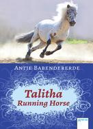 Antje Babendererde: Talitha Running Horse ★★★★★