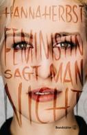 Hanna Herbst: Feministin sagt man nicht ★★★