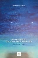Pia Andrea Achten: Organspende – Organtransplantation