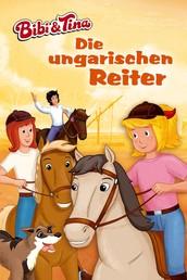 Bibi & Tina - Die ungarischen Reiter - Roman