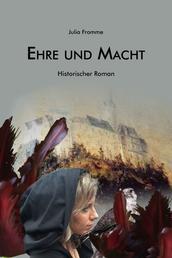 Ehre und Macht - Historischer Roman