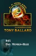 A. F. Morland: Tony Ballard #45: Das Mumien-Heer