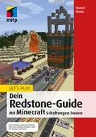 Daniel Braun: Let´s Play. Dein Redstone-Guide ★★★★★
