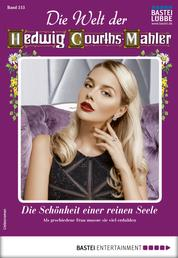 Die Welt der Hedwig Courths-Mahler 515 - Liebesroman - Die Schönheit einer reinen Seele