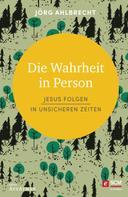 Jörg Ahlbrecht: Die Wahrheit in Person ★★★★★