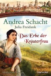 Das Erbe der Kräuterfrau - Historischer Roman