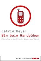 Catrin Meyer: Bin beim Handyüben ★★★★