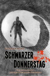 Schwarzer Donnerstag - Kriminalroman aus der Weimarer Republik