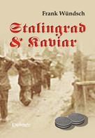 Frank Wündsch: Stalingrad und Kaviar ★★★★